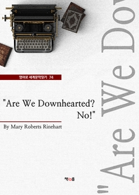 Are We Downhearted? No!  (영어로 세계문학읽기 74)