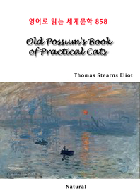 Old Possum's Book of Practical Cats (영어로 읽는 세계문학 858)